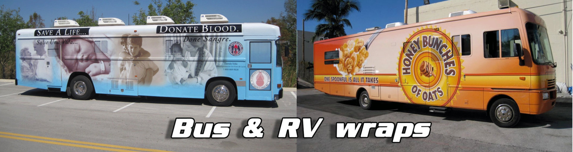 a bus in blood donation wrap advertising and an RV in Honey Bunches oats wrap advertising